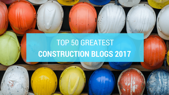 Top 50 Greatest Construction Blogs - Featured Image