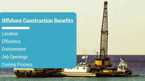 offshore construction - benefits